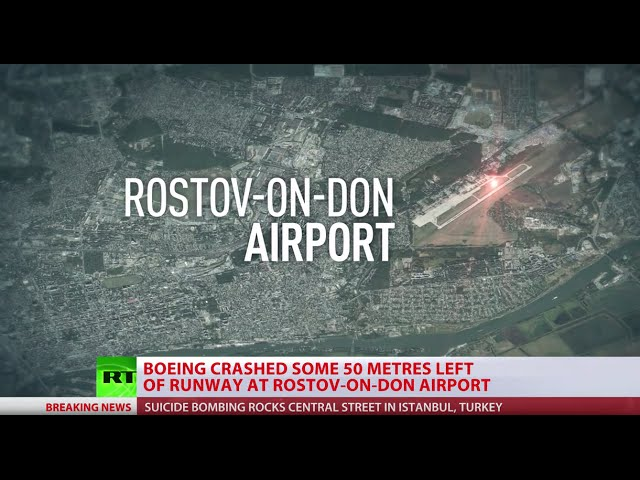 FlyDubai Boeing-737 FZ981 crashed Rostov-on-Don killing all 62 on board (SPECIAL COVERAGE)