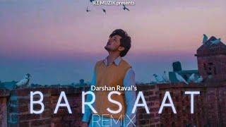 Barsaat - Remix | Darshan Raval New Song | Monsoon Special | Re Muzik