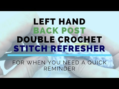 Left Hand Back Post Double Crochet (BPDC) Super Fast Stitch Refresher Tutorial