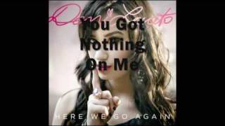 You Got Nothing On Me Demi Lovato (HQ with lyrics)
