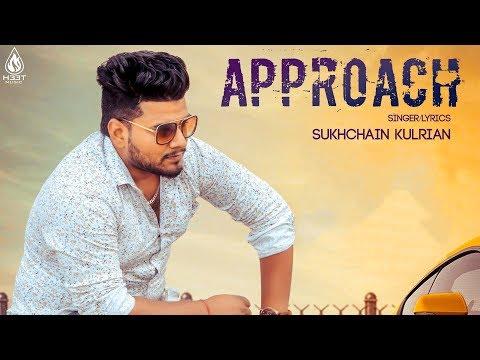 Approach (Full Song)   Sukhchain kulrian   Latest Punjabi Song 2019   H33T Music