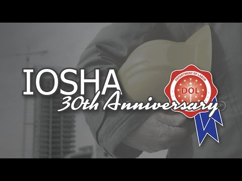 IOSHA 30th Anniversary (Becoming A State Plan, Experiences with IOSHA)