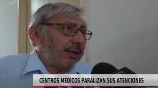 CENTROS MÉDICOS PARALIZAN SUS ATENCIONES