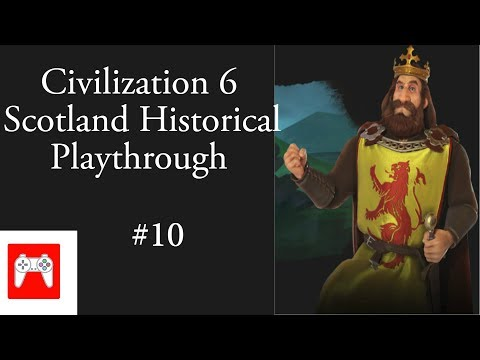 Civilization 6 Rise & Fall:  Scotland Historical Playthrough #10 (The Auld Alliance!)