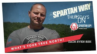 Do You Know Your TRUE NORTH? // SPARTAN WAY ep 001