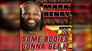 WWE: Some Bodies Gonna Get It (Mark Henry) +AE (Arena Effect)