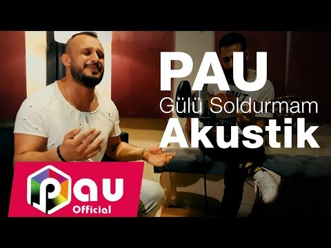 PAU - Gülü Soldurmam (Akustik Cover)