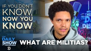 Militias - If You Don't Know, Now You Know | The Daily Social Distancing Show