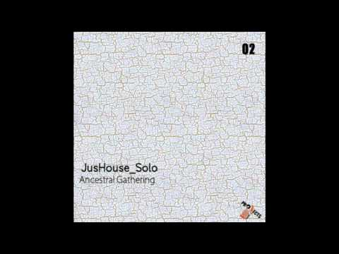 Ancestral Gathering - Jus'House