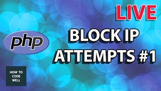 Block IP Addresses In PHP LIVE CODING Part 1