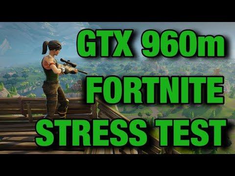 GTX 960m Performance In Fortnite! (Fortnite Stress Test!)