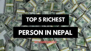 Top 5 Richest Person in Nepal 2015 with Net worth