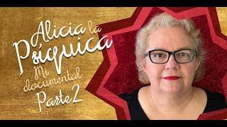 ALICIA LA PSIQUICA: MI DOCUMENTAL, PARTE 2