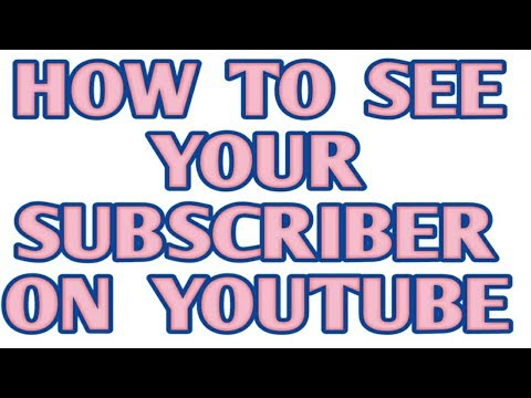 HOW TO CHECK YOUR SUBSCRIBER LIST ON YOUTUBE