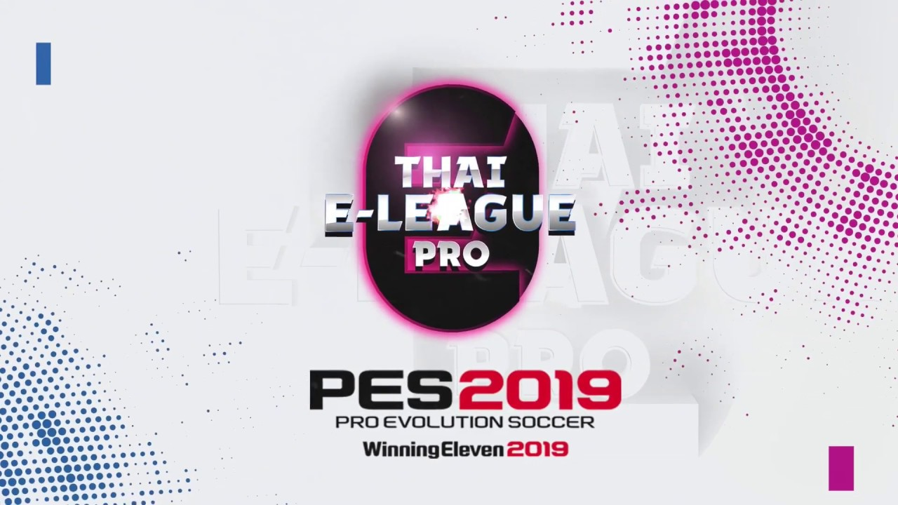[Day 4] Thai E-League Pro - PES2019 l รอบตกค้าง