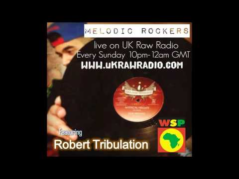 Sunday night Roots & Dub with Melodic Rockers featuring Robert Tribulation (Word Sound & Power)