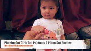 Phoebe Cat Girls Cat Pajamas 2 Piece Set Review