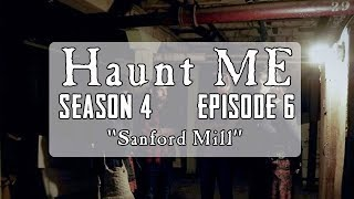 "Haunt ME - S4:E6 ""Eight of Cups"" (Sanford Mills)"