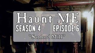 Sanford Mills - Haunt ME - S4:E6