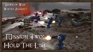 Warhammer 40k: Dawn of War Winter Assault Campaign (Order) Mission 02 - Hold The Line! [1080p]