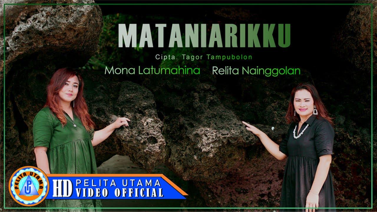 Mona Latumahina Ft. Relita Nainggolan - Mataniarikku | Lagu Batak Terbaru (Official Music Video)