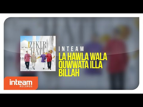 Inteam - La Hawla Wala Quwwata Illa Billah