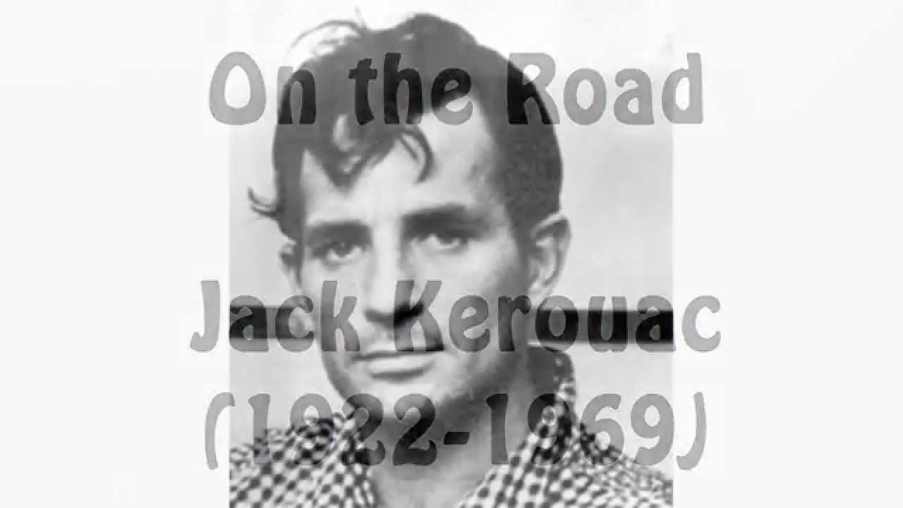 On The Road By Jack Kerouac Chapter 1 Read By Tom O Bedlam Youtube