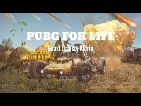 PUBG FOR LIFE - Geast Ft Justy Aldrin (Randy Zheku Remix)