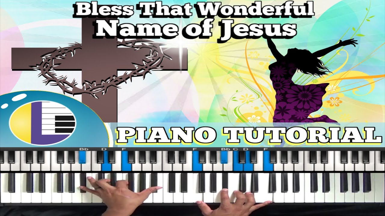 🎵 Bless That Wonderful Name Of Jesus PIANO TUTORIAL: CONGREGATIONAL SONGS  PIANO TUTORIAL