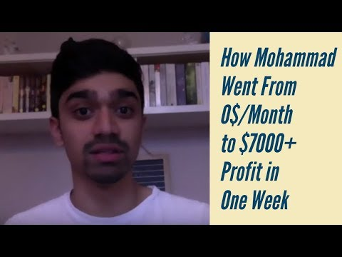 How Mohammad Went From 0$/Month to $7000+ Profit in One Week