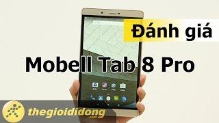 Đánh giá Mobell Tab 8 Pro || Thế Giới Di Động