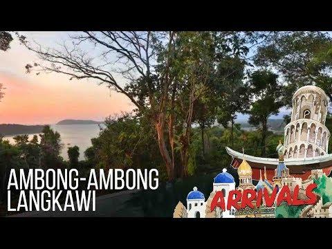 Arrivals: Ambong-Ambong Langkawi