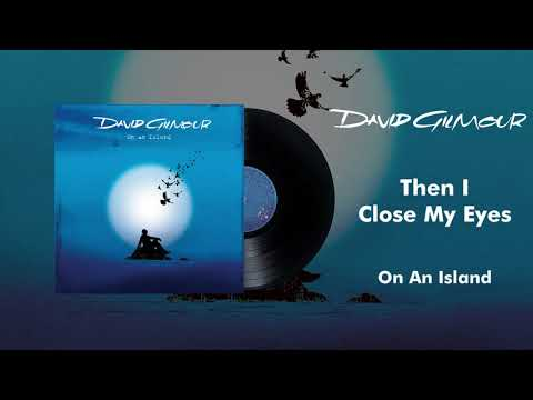 David Gilmour - Then I Close My Eyes (Official Audio)