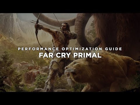 Far Cry Primal - How to Improve Performance and Reduce/Fix Lag