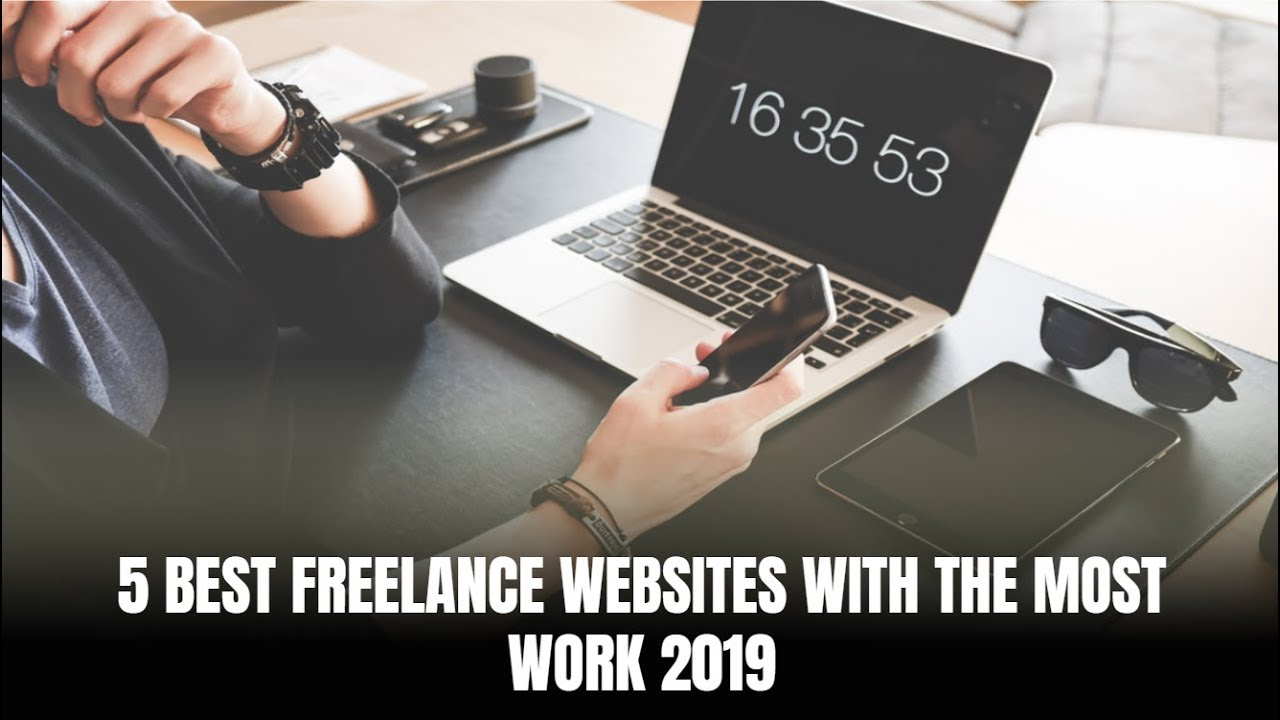 5 Best Freelance Websites with the Most Work 2019