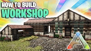How To Build A Workshop | Ark Survival Evolved