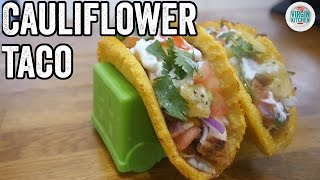 CAULIFLOWER TACO! | Fat Boy Slimming #5