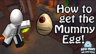How to Get The Mummy Egg! - ROBLOX Egg Hunt Guide 2017