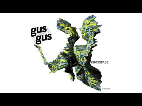 GusGus - Crossfade (Original Mix) 'Mexico' Album