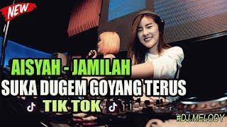 DJ AISYAH DAN JAMILAH LAGI SYANTIK SUKA PARTY TETEW TIK TOK TERBARU 2018