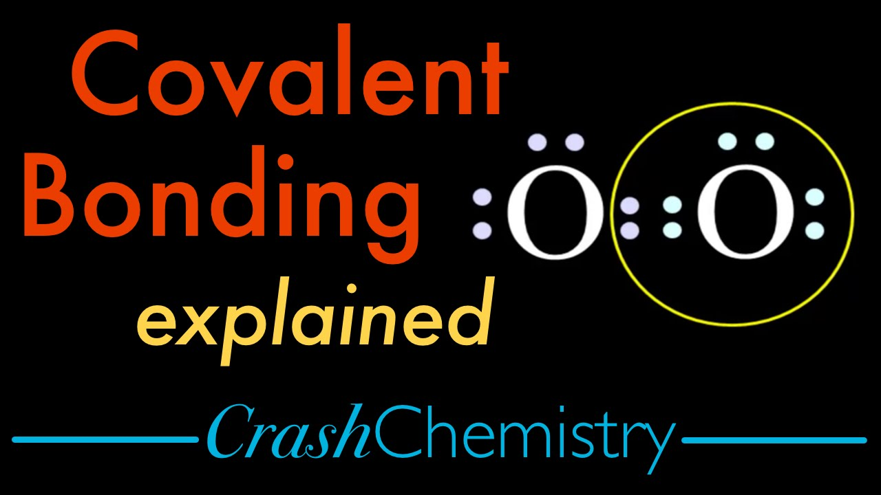 Covalent Bonding Tutorial — Covalent vs  Ionic bonds, explained | Crash  Chemistry Academy