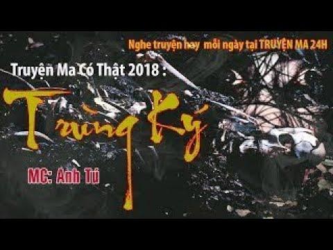 Truyn Ma 24h Mi Nht 2018 Trng K Truyn Ma Kinh d MC Anh T Din c