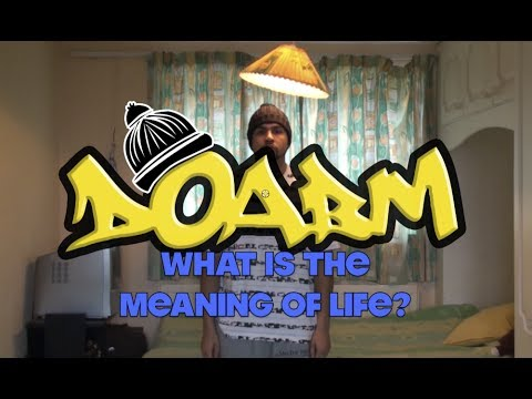 DOABM 1O- WHAT IS THE MEANING OF LIFE