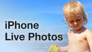 How To Preserve Your Memories With iPhone Live Photos