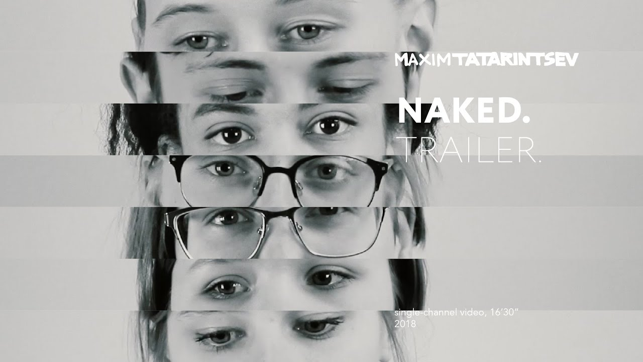 Maxim Tatarintsev. Naked. 2018 (trailer)