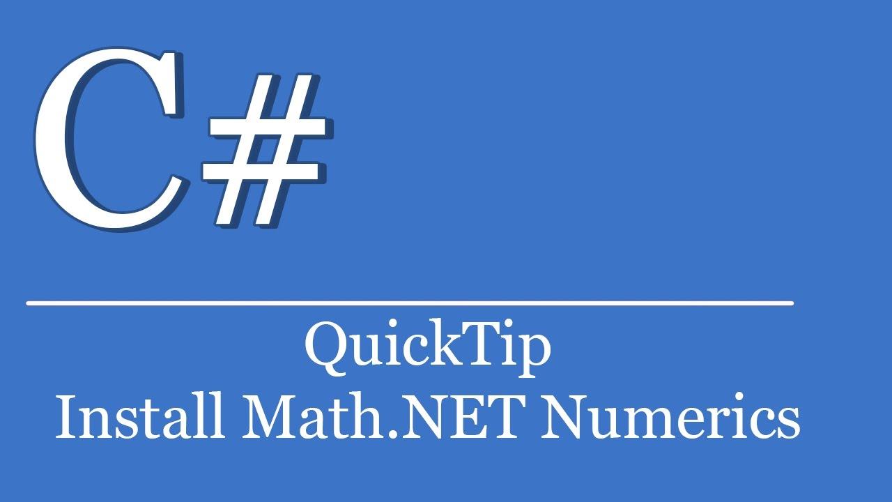QuickTip #417 - C# Visual Studio Tutorial - Install Math .NET ...