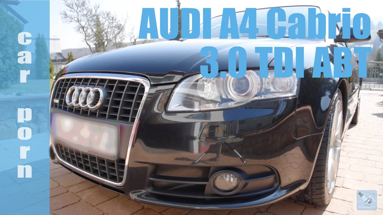 Car Porn Audi A4 Cabrio 30 Tdi Mit Abt Chiptuning Youtube