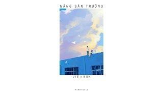 NẮNG SÂN TRƯỜNG  -  Vie  x  Nuk「Lyrics」