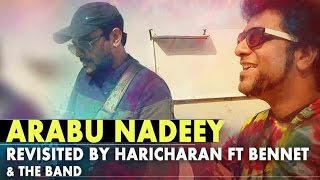Arabu Naadey - Revisited by Haricharan Ft. Bennet & the Band