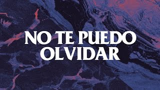 No Te Puedo Olvidar (letra) - Camilo Séptimo